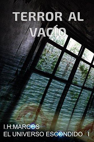 Terror al vacío: El universo escondido I (Spanish Edition) by [Marcos,