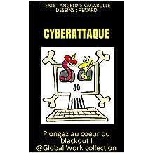 Cyberattaque: Plongez au coeur du blackout ! @GlobalWork collection (French Edition)
