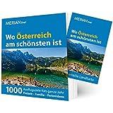 MERIAN live! Reiseführer Wo Österreich am schönsten ist: 1000 Ausflugsziele fürs ganze Jahr