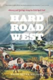 img - for Hard Road West: History and Geology along the Gold Rush Trail by Keith Heyer Meldahl (2008-09-15) book / textbook / text book