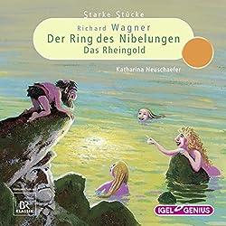 Richard Wagner: Der Ring des Nibelungen - Das Rheingold (Starke Stücke)