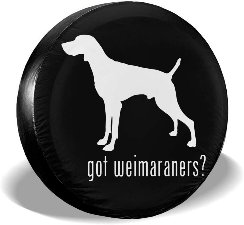 Got Weimaraners Spare Wheel Tire Cover for Jeep Trailer RV SUV Truck Camper Travel Trailer Accessories