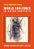 World Englishes in Asian Contexts, Kachru, Yamuna and Nelson, Cecil L., 9622097553