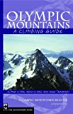 Olympic Mountains, Olympic Mountain Rescue Staff and Mountaineers Books Staff, 089886206X