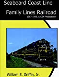 img - for Seaboard Coast Line Family Lines Railroad 1967-1986: A CSX Predecessor book / textbook / text book