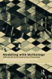 Meddling with Mythology: AIDS and the Social Construction of Knowledge (International Library of Sociology (Paperback))