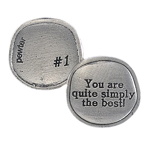 Crosby & Taylor You are Quite Simply The Best Lead-Free American Pewter Sentiment Coin