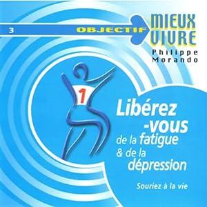 Libérez vous de la fatigue & de la dépression | Livre audio