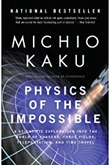 Physics of the Impossible: A Scientific Exploration into the World of Phasers, Force Fields, Teleportation, and Time Travel Kindle Edition