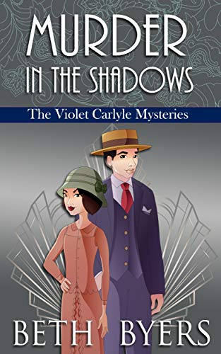Murder in the Shadows: A Violet Carlyle Historical Mystery (The Violet Carlyle Mysteries Book 16) by [Byers, Beth]