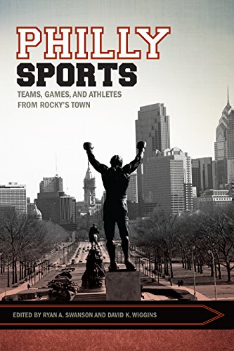 Books : Philly Sports: Teams, Games, and Athletes from Rocky's Town (Sport, Culture, and Society)