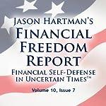 Financial Freedom Report, Volume 10, Issue 7 | Jason Hartman