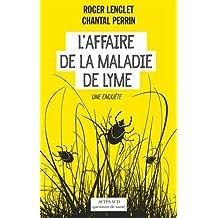 AFFAIRE DE LA MALADIE DE LYME (L')