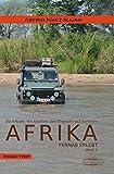 Afrika fernab erlebt: Band 2: Das K-Wagnis: Von Kapstadt über Khartum nach Karlsruhe