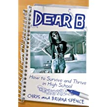 Dear B: How to Thrive at Surviving Highschool