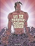 Cosmik Roger, Tome 5 : Les 12 travaux de Cosmik Roger