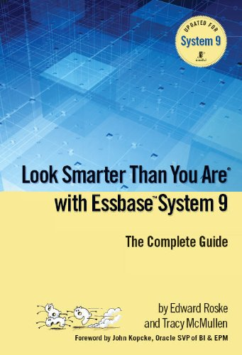 Download Look Smarter Than You Are with Essbase System 9: The Complete Guide Pdf