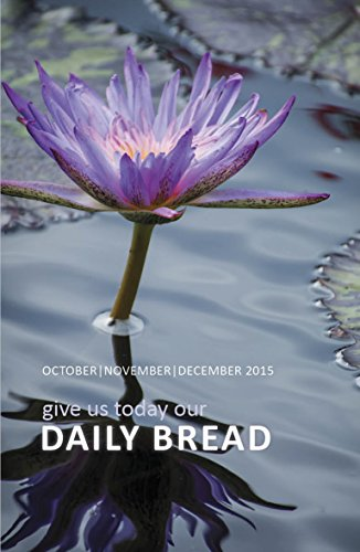 Daily Bread – Oct, Nov, Dec, 2015 (Bread Daily 2015)