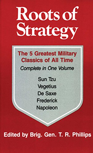 (Roots of Strategy: Book 1: The 5 Greatest Military Classics of All Time Complete in One)
