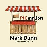 PIGmalion | Mark Dunn