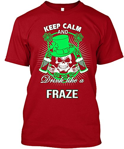 keep-calm-and-drink-like-a-fraze-irish-t-shirt-smallred