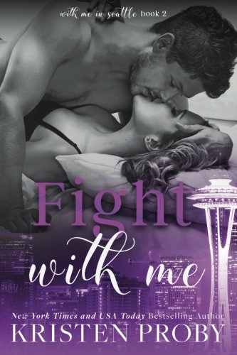 Fight With Me With Me In Seattle 2 By Kristen Proby