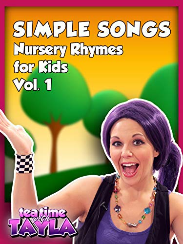 Tea Time with Tayla: Simple Songs - Nursery Rhymes for Kids, Volume 1 ()
