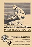 Placer Examination Principles and Practice, John H. Wells, 1614740089