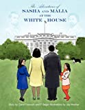 The Adventures of Sasha and Malia at the White House