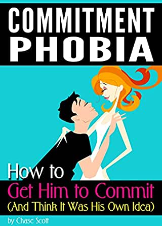 How to deal with commitment phobic men