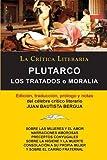 img - for Plutarco: Los Tratados O Moralia, Coleccion La Critica Literaria Por El Celebre Critico Literario Juan Bautista Bergua, Edicione (Spanish Edition) book / textbook / text book