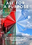 All For a Purpose: The inspirational story of a young man's journey through life