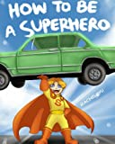Books for Kids: How to Be a Superhero