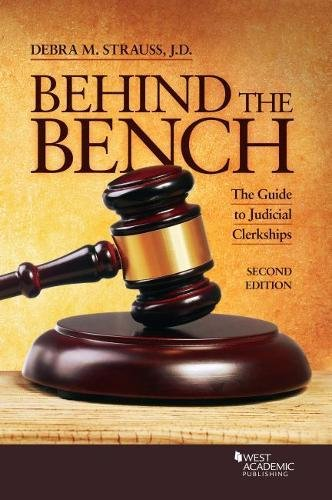 Behind the Bench: The Guide to Judicial Clerkships (Career Guides) (Self Publishing Legal Handbook)
