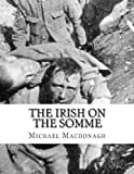 The Irish on the Somme, Michael Macdonagh, 147767666X