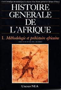 Histoire générale de l'Afrique Tome 1 : Méthodologie et préhistoire africaine par Comité scientifique international pour la rédaction d`une histoire générale de l`Afrique