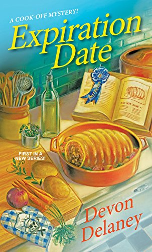 Expiration Date (A Cook-Off Mystery) by [Delaney, Devon]
