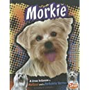 Morkie: A Cross Between a Maltese and a Yorkshire Terrier (Designer Dogs)
