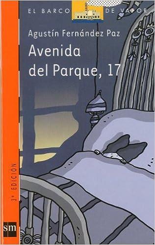 Avenida del Parque, 17 (Barco de Vapor Naranja): Amazon.es: Agustín Fernández Paz, Xan López Domínguez, Rafael Chacón: Libros