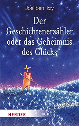 Der Geschichtenerzähler oder das Geheimnis des Glücks (HERDER spektrum 80308) (German Edition) (The Beggar King And The Secret Of Happiness)