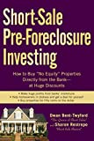 Short-Sale Pre-Foreclosure Investing: How to Buy 'No-Equity' Properties Directly from the Bank - at Huge Discounts