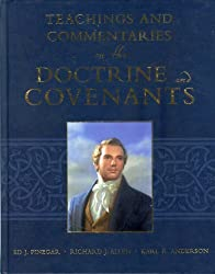 Teachings and Commentaries on the Doctrine and Covenants