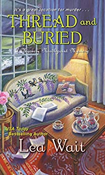 Thread and Buried (A Mainely Needlepoint Mystery Book 9) by [Wait, Lea]