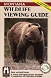 The Montana Wildlife Viewing Guide, Hank Fischer and Carol Fischer, 1560443480