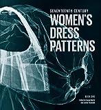 Seventeenth-Century Women's Dress Patterns: Book 1