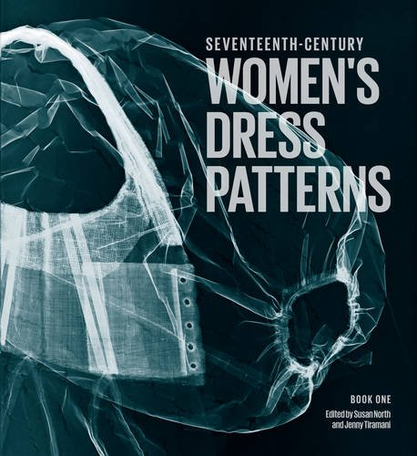 Seventeenth-Century Women's Dress Patterns: Book 1 Hardcover – April 1, 2011 Jenny Tiramani Susan North Victoria & Albert Museum 1851776311
