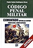 Código Penal Militar. Comentado Artigo por Artigo. Parte Geral e Parte Especial