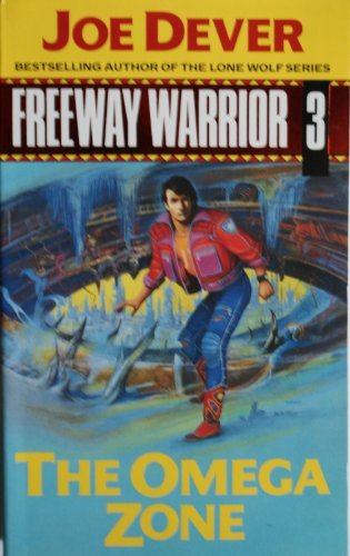 the-omega-zone-freeway-warrior-book-3-by-joe-dever-1990-05-01