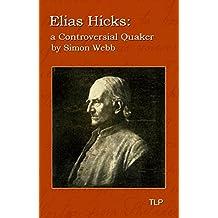 Elias Hicks: A Controversial Quaker
