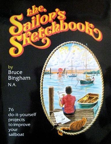 The Sailor's Sketchbook - Ideas and projects for the yachtsman's rainy days ()